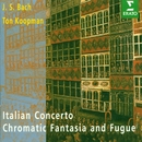 Bach, JS : Italian Concerto, Chromatic Fantasy & Fugue, French Suite No.5/Ton Koopman