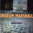 Three Penitential Visions/Hidden Voices/Ingram Marshall