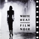 White Heat: Film Noir/Jazz At The Movies Band