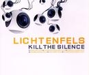 Kill The Silence (CD)/Lichtenfels