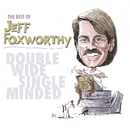 The Best of Jeff Foxworthy: Double Wide, Single Minded (U.S. Version)/Jeff Foxworthy