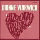 Anyone Who Had A Heart/Dionne Warwick