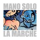 La marche (Live 2001)/Mano Solo