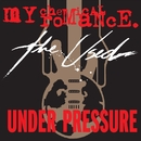 Under Pressure/My Chemical Romance/The Used