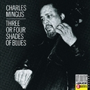 Three Or Four Shades Of Blue/Charles Mingus