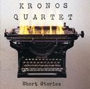 Short Stories/Kronos Quartet