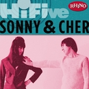 Rhino Hi-Five: Sonny & Cher/Sonny and Cher