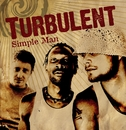 Simple man/TURBULENT