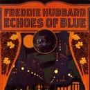 Echoes Of Blue/Freddie Hubbard