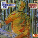 The Inspiration I Feel/Herbie Mann
