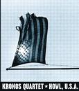 Howl, U.S.A./Kronos Quartet
