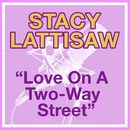 Love On A Two-Way Street/Stacy Lattisaw