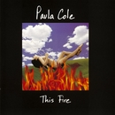 This Fire/Paula Cole