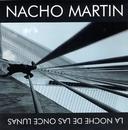 La Noche De Las Once Lunas/Nacho Martin