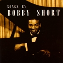 Songs By Bobby Short/Bobby Short