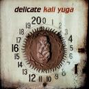 Kali Yuga/Delicate