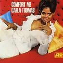 Comfort Me/Carla Thomas