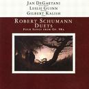 Schumann: Duets/Jan De Gaetani