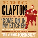 Come On in My Kitchen (Electric Version)/ERIC CLAPTON