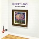 Wild Flower/Hubert Laws