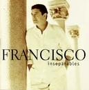 Inseparables/Francisco