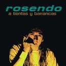 A Tientas Y Barrancas/Rosendo