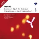 Martinu : Symphony No.4, Piano Concerto No.4 & 3 Ricercari/Martin Turnovsky & Czech Philharmonic Orchestra, Jiri Pinkas & Brno State Philharmonic Orchestra