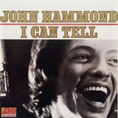 I Can Tell/John Hammond