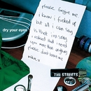 Dry Your Eyes/The Streets