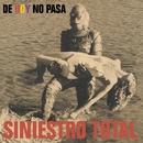 De Hoy No Pasa/Siniestro Total