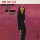 That Satin Doll/Carol Stevens with Phil Moore's Music