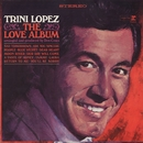 The Love Album/Trini Lopez