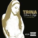 Don't Trip (online 93893)/Trina
