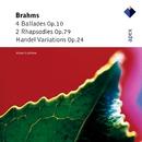 Brahms : 'Handel' Variations, Ballades & 2 Rhapsodies/Alexei Lubimov
