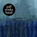 Share My Blues/Joff Winks Band