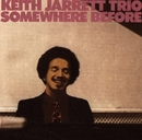 Somewhere Before/Keith Jarrett Trio