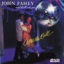 After The Ball/John Fahey & His Orchestra