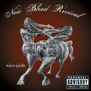 Nice Girls (U.S. Version)/New Blood Revival