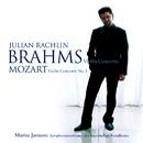 Mozart : Violin Concerto No.3 & Brahms : Violin Concerto/Julian Rachlin, Mariss Jansons & Bavarian Radio Symphony Orchestra