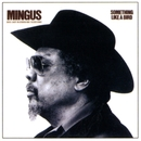 Something Like A Bird/Charles Mingus