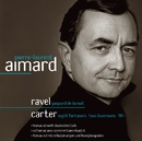 Ravel & Carter : Piano Works/Pierre-Laurent Aimard