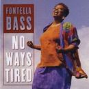No Ways Tired/Fontella Bass