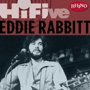Rhino Hi-Five: Eddie Rabbit/Eddie Rabbitt