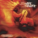 Tension/Split Shift