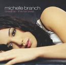 Breathe (U.S. Maxi Single 42689)/Michelle Branch