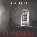 Henryk Górecki: Miserere/John Nelson/ Lucy Ding/Chicago Symphony Chorus