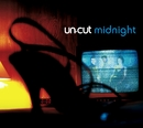 MIDNIGHT/UN-CUT