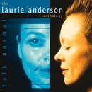 Talk Normal: The Laurie Anderson Anthology/Laurie Anderson