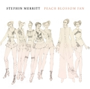 Peach Blossom Fan/Stephin Merritt