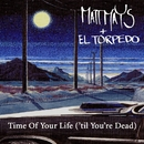 Time Of Your Life ('til Your Dead)/Matt Mays